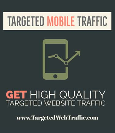 Buy Mobile Traffic - Targeted Mobile traffic - Targeted Web Traffic